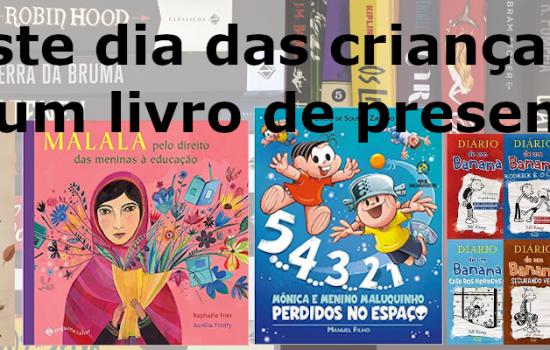 Neste dia das crianças, dê um livro de presente!