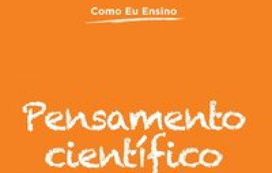 Pensamento científico – A natureza da ciência no ensino fundamental