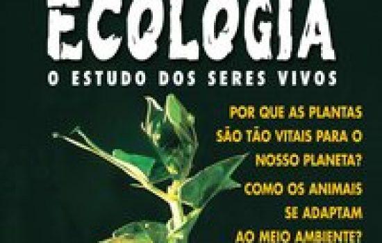 Ecologia – O estudo dos seres vivos