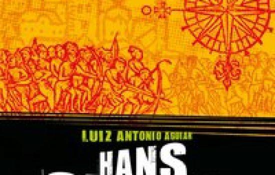 Hans staden – Viagens e aventuras no Brasil