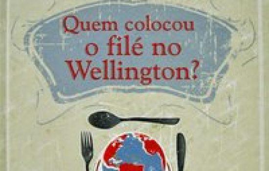 Quem colocou o filé no Wellington?